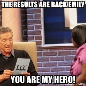 Maury Lie Detector - The results are back Emily you ARE my hero!