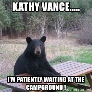 Patient Bear - Kathy Vance..... I'm patiently waiting at the campground !