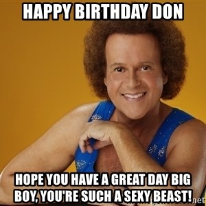 Gay Richard Simmons - Happy Birthday DON HOPE YOU HAVE A GREAT DAY BIG BOY, YOU'RE SUCH A SEXY BEAST!
