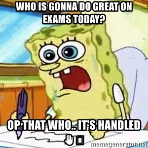 Spongebob What I Learned In Boating School Is - Who is gonna do GREAT on exams today? OP that who.. It's handled ✋🏼