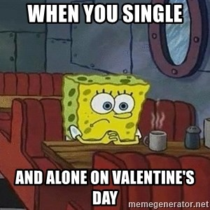 Coffee shop spongebob - When you single And alone on valentine's day