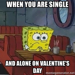 Coffee shop spongebob - When you are single And alone on valentine's day