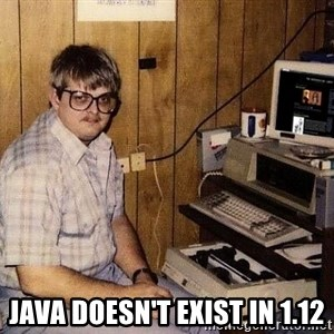 Nerd - Java doesn't exist in 1.12