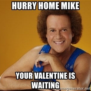 Gay Richard Simmons - Hurry home mike Your valentine is waiting