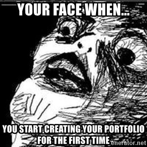 Omg Rage Guy - Your face when... you start creating your portfolio for the first time