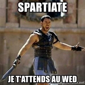 GLADIATOR - Spartiate Je t'attends au WED