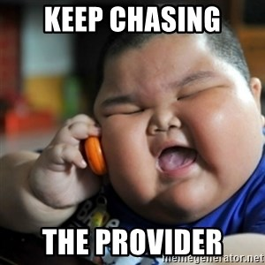 fat chinese kid - KEEP CHASING THE PROVIDER
