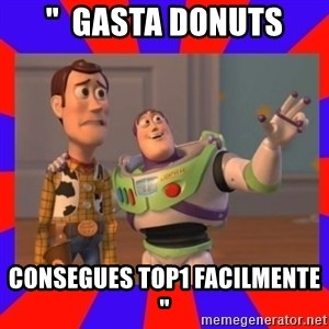 "Everywhere - ""  Gasta donuts consegues top1 facilmente  """