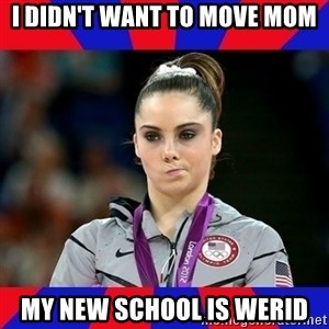 Mckayla Maroney Does Not Approve - i didn't want to move mom my new school is werid