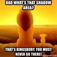 The Lion King - Dad what's that shadow area? That's Kingsbury, you must never go there!