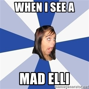 Annoying Facebook Girl - When I see a  Mad Elli