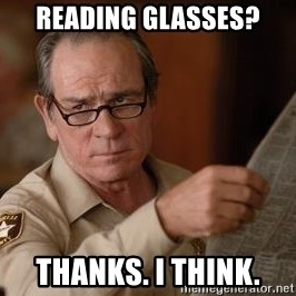 Tommy Lee Jones  - reading glasses? thanks. i think.