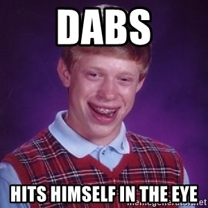 Bad Luck Brian - dabs hits himself in the eye