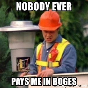 No One Ever Pays Me in Gum - Nobody ever pays me in boges