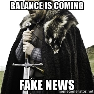 Ned Stark - balance is coming fake news