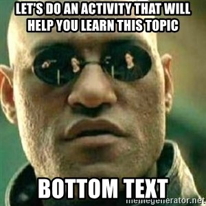 What If I Told You - Let's do an activity that will help you learn this topic bottom text