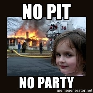 burning house girl - No Pit  No Party