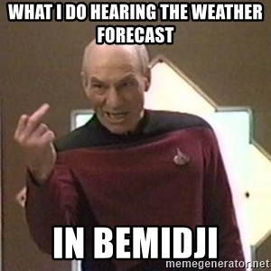 Picard Finger - What I do hearing the weather forecast in bemidji