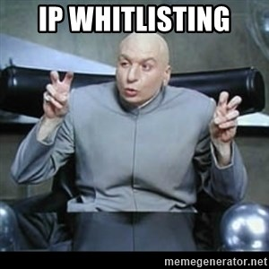 dr. evil quotation marks - IP Whitlisting
