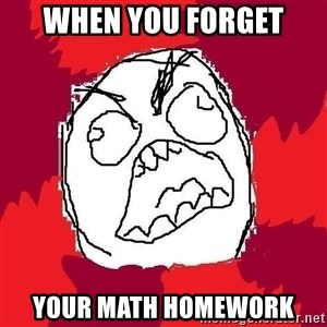 Rage FU - When you forget your math homework