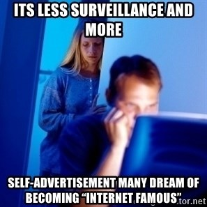 """Internet Husband - its less surveillance and more  self-advertisement many dream of becoming """"internet famous"""""""