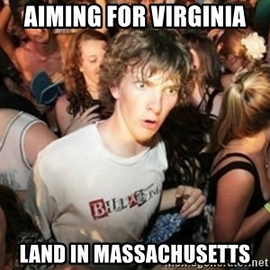 Sudden clarity clarence - Aiming for Virginia Land in Massachusetts