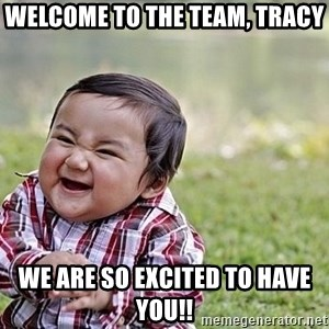 Evil Asian Baby - Welcome to the Team, Tracy We are so EXCITED to have you!!