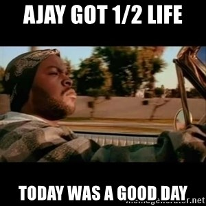 Ice Cube- Today was a Good day - ajay got 1/2 life today was a good day