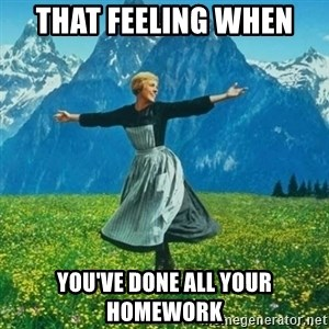 Look at All the Fucks I Give - that feeling when  you've done all your homework
