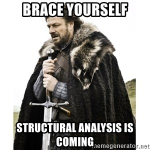 Imminent Ned  - Brace Yourself structural analysis is coming