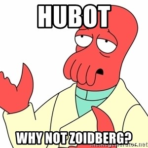 Why not zoidberg? - hubot why not zoidberg?