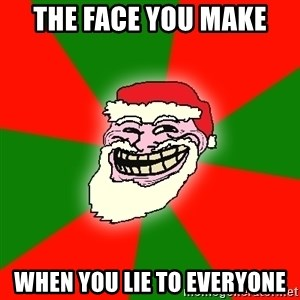 Santa Claus Troll Face - the face you make when you lie to everyone
