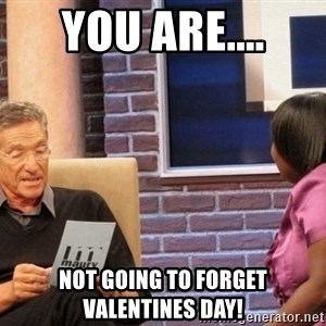 Maury Lie Detector - You are.... Not going to forget Valentines Day!