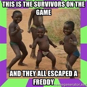 african kids dancing - This is the survivors on The Game And they all escaped a freddy