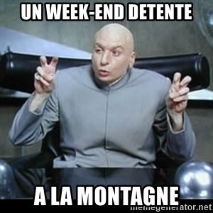 dr. evil quotation marks - un week-end detente a la montagne