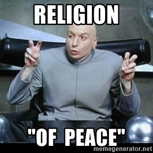 """dr. evil quotation marks - religion """"of  peace"""""""