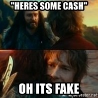 "Never Have I Been So Wrong - ""heres some cash"" Oh its fake"