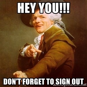 Joseph Ducreux - Hey YOU!!! Don't forget to sign out