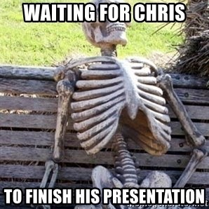 Waiting For Op - Waiting for chris to finish his presentation