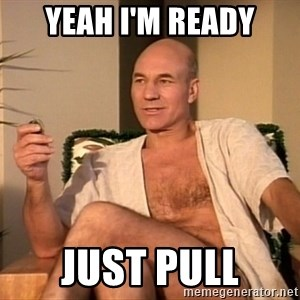 Sexual Picard - Yeah I'm ready Just pull