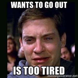 crying peter parker - Wants to go out Is too tired