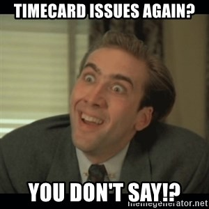 Nick Cage - timecard issues again? You don't say!?