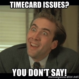 Nick Cage - Timecard issues? You don't say!