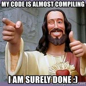 buddy jesus - My code is almost compiling I am surely done :)