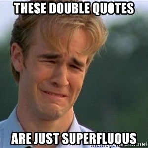 Crying Man - These double quotes are just superfluous