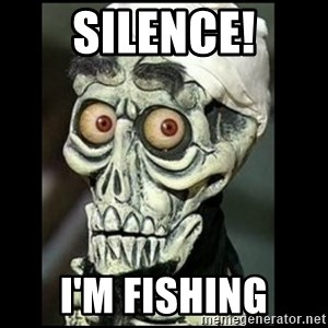 Achmed the dead terrorist - Silence! I'm Fishing