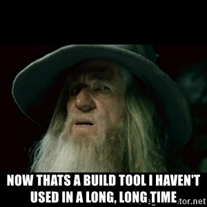no memory gandalf - now thats a build tool I haven't used in a long, long time