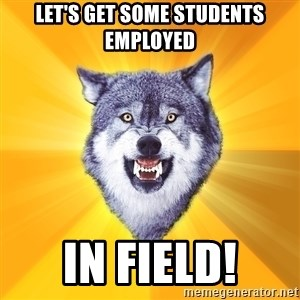 Courage Wolf - Let's Get Some Students Employed In Field!