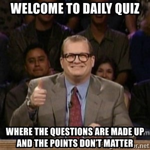 drew carey whose line is it anyway - Welcome to daily quiz  Where the questions are made up and the points don't matter