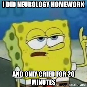 Tough Spongebob - I did neurology homework And only cried for 20 minutes